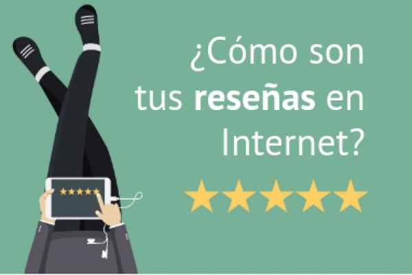 ¿Cómo son tus reseñas en Internet?
